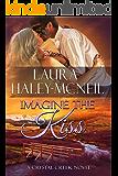 Imagine the Kiss (Crystal Creek Book 7)