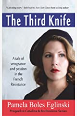 The Third Knife: A tale of Vengeance and Passion in the French Resistance (Catalina  & Bonhomme International Spy Series Book 1) Kindle Edition