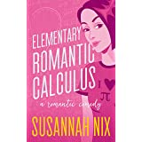 Elementary Romantic Calculus: An Opposites Attract Small Town Romance (Chemistry Lessons Book 6)