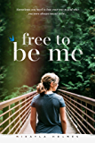 Free To Be Me: Sometimes you need to lose your way to find who you were always meant to be...