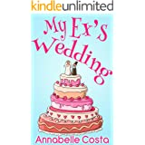 My Ex's Wedding: A Fake Boyfriend Romance
