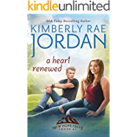 A Heart Renewed: A Christian Romance (New Hope Falls Book 4)