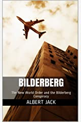 Bilderberg: The New World Order and the Bilderberg Conspiracy