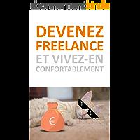Devenez freelance: et vivez-en confortablement