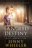 TANGLED DESTINY (OF GOLD & BLOOD Book 4)