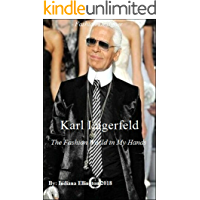 Karl Lagerfeld - The Fashion World in My Hands, Biography & Memoirs, Clothes Designers, Clothes Styles, Designers, Fashion Ideas, Nonfiction