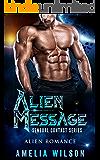 Alien Message: Alien Romance (Sensual Contact Series Book 1)