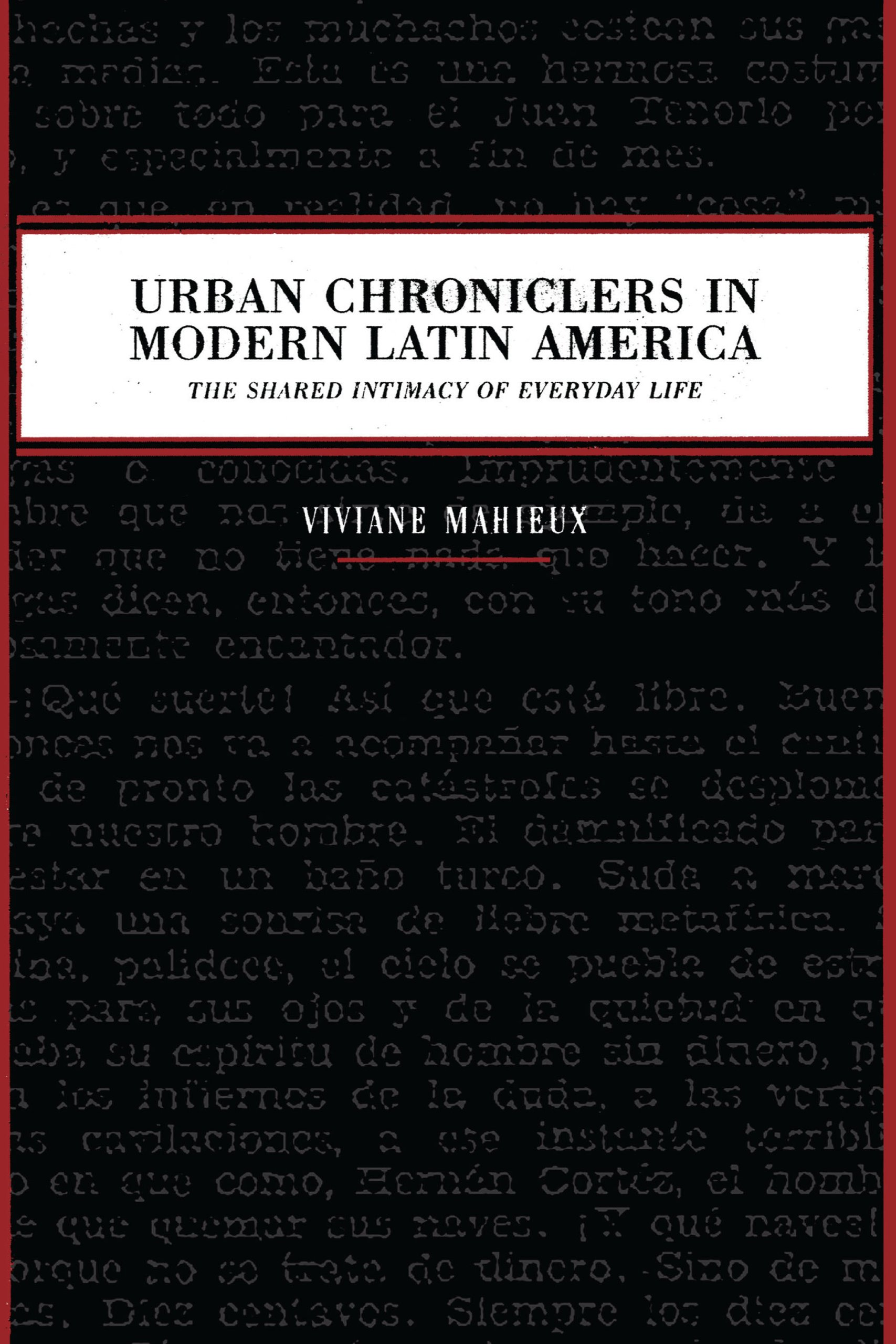 Urban Chroniclers in Modern Latin America: The Shared Intimacy of Everyday Life (Joe R. and Teresa Lozano Long Series in Latin American and Latino Art and Culture) pdf