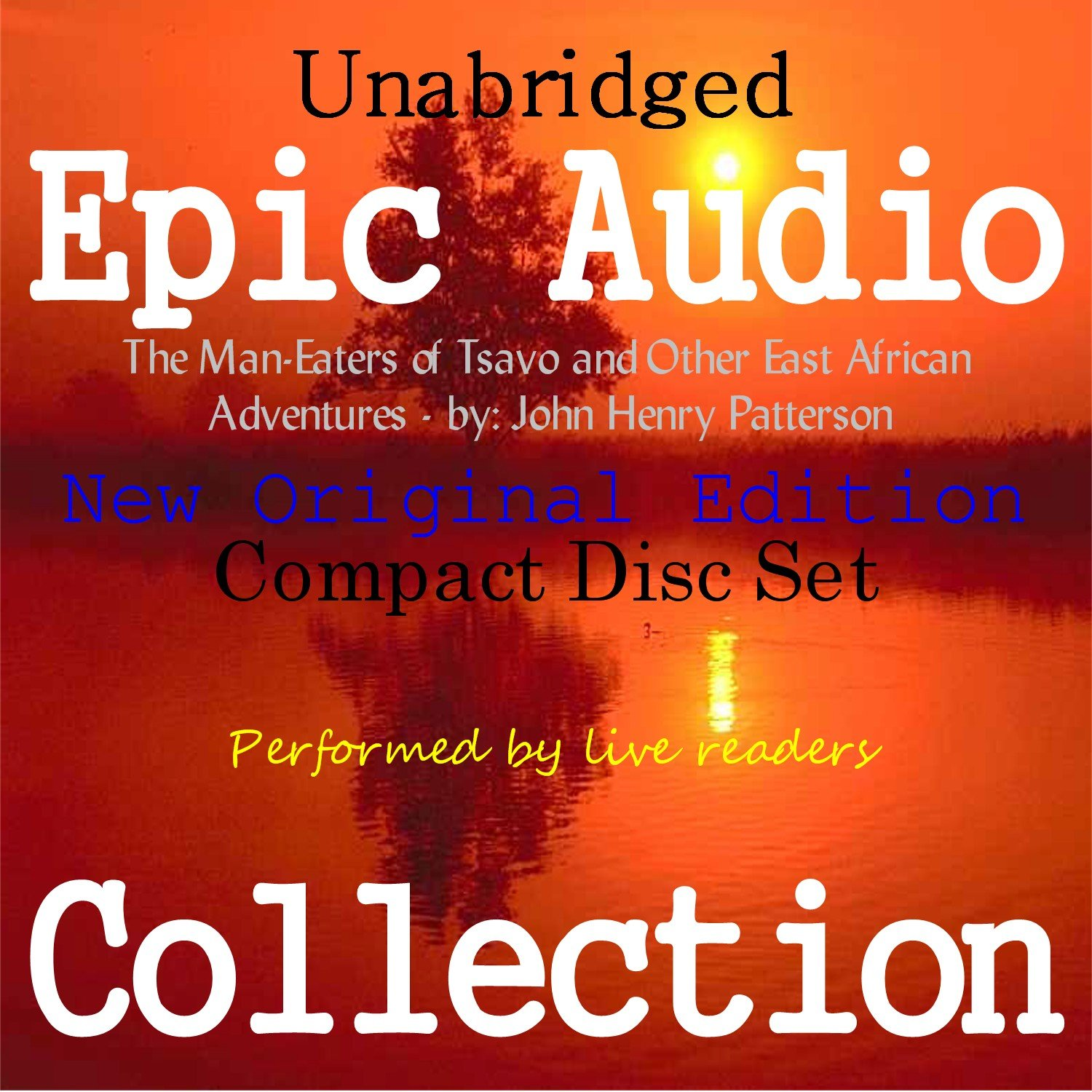 The Man-Eaters of Tsavo and Other East African Adventures [Epic Audio Collection]