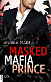 Masked Mafia Prince (Dangerous Royals) (German Edition)