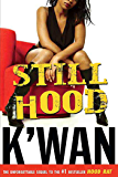 Still Hood: A HoodRat Novel (Hood Rat Book 2)