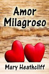 Amor Milagroso (De La Peña nº 4) (Spanish Edition) Kindle Edition