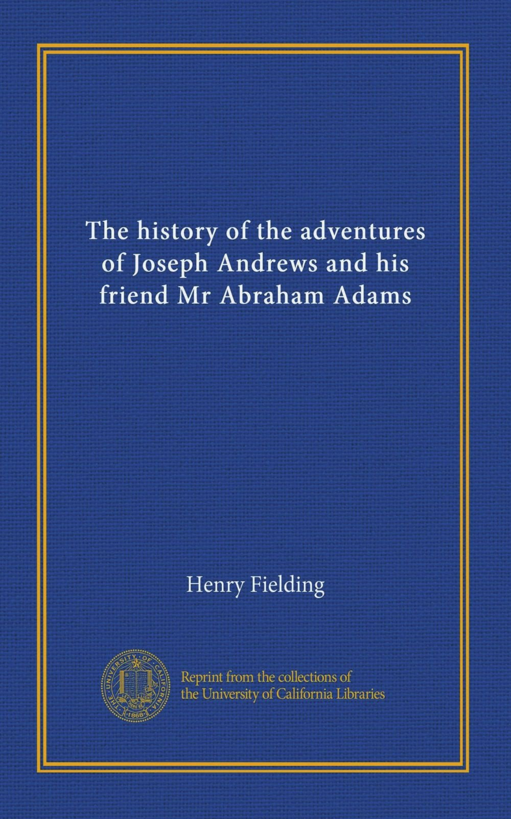 Download The history of the adventures of Joseph Andrews and his friend Mr Abraham Adams PDF