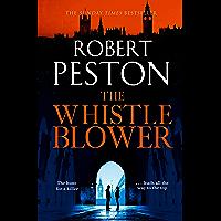 The Whistleblower: 2021's most explosive thriller from Britain's top political journalist