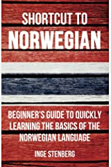 Shortcut to Norwegian: Beginner's Guide to Quickly Learning the Basics of the Norwegian Language Kindle Edition