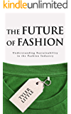 The Future of Fashion: Understanding Sustainability in the Fashion Industry