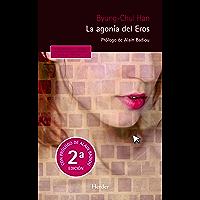 La agonía del Eros (2ª edición): Prólogo de Alain Badiou (Pensamiento Herder nº 0) (Spanish Edition)