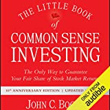 The Little Book of Common Sense Investing: The Only Way to Guarantee Your Fair Share of Stock Market Returns, 10th…