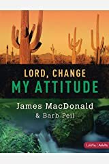 Lord, Change My Attitude - Member Book: Before It's Too Late Paperback