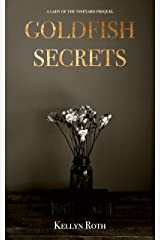 Goldfish Secrets (The Lady of the Vineyard Book 0) Kindle Edition