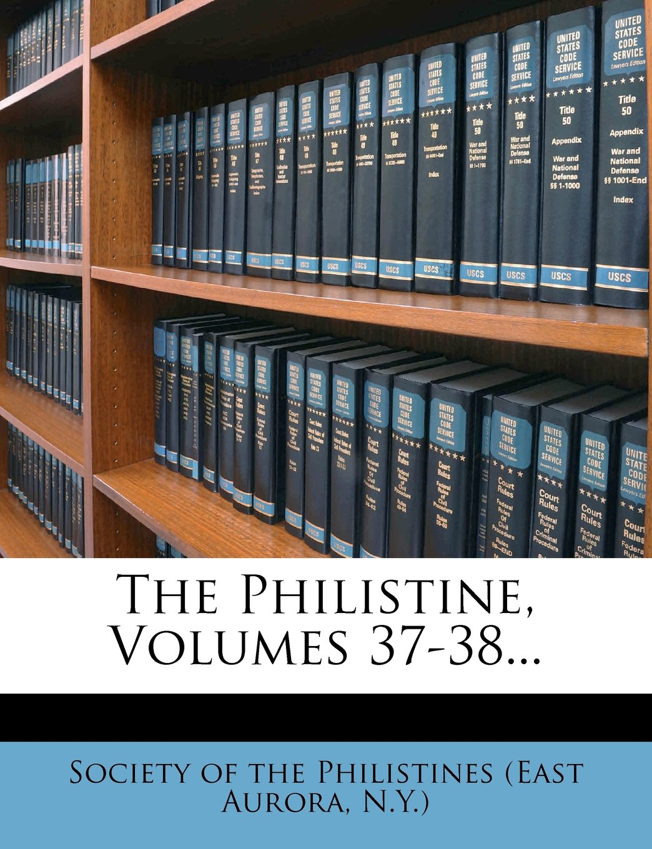 The Philistine, Volumes 37-38... ebook