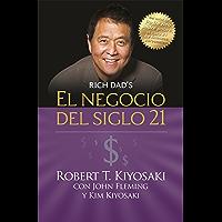 El negocio del siglo 21 (Padre Rico): Con John Fleming y Kim Kiyosaki