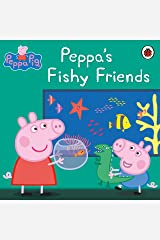 Peppa Pig: Peppa's Fishy Friends Kindle Edition