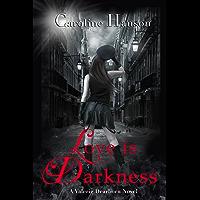 Love is Darkness: Valerie Dearborn Book 1