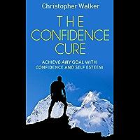 The Confidence Cure: The self esteem pocket handbook (English Edition)