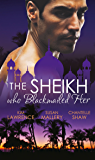 The Sheikh Who Blackmailed Her: Desert Prince, Blackmailed Bride / The Sheikh and the Bought Bride / At the Sheikh's Bidding (Mills & Boon M&B) (Mills & Boon Special Releases)