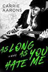 As Long As You Hate Me Kindle Edition