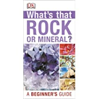 Whats that Rock or Mineral: A Beginner's Guide