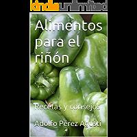 Alimentos para el riñón: Recetas y consejos (Nutrición