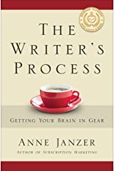 The Writer's Process: Getting Your Brain in Gear Kindle Edition