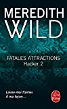 Fatales attractions (Hacker, Tome 2)
