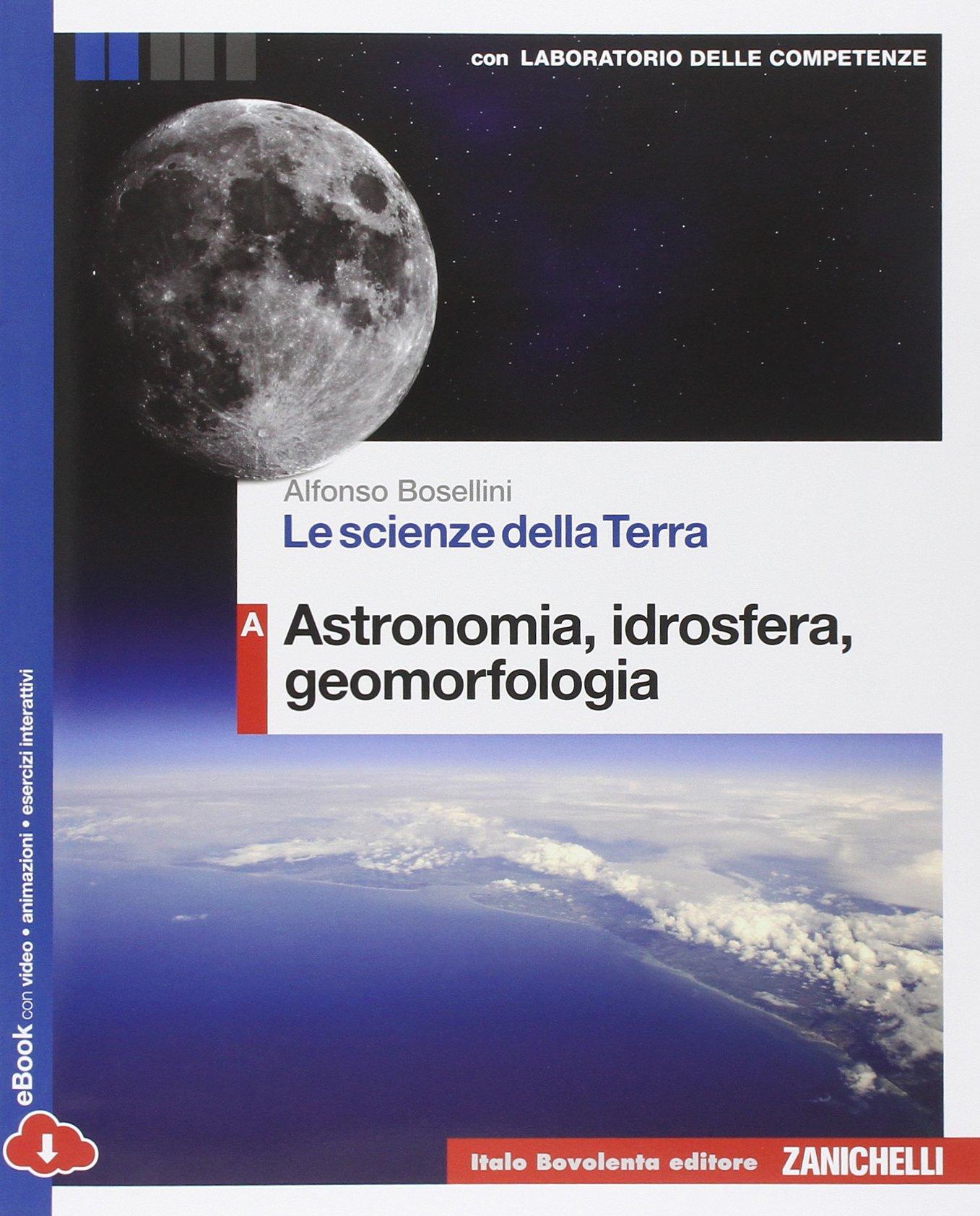 Le scienze della terra – Volume A + Laboratorio delle competenze, libri di scienza per le scuole superiori