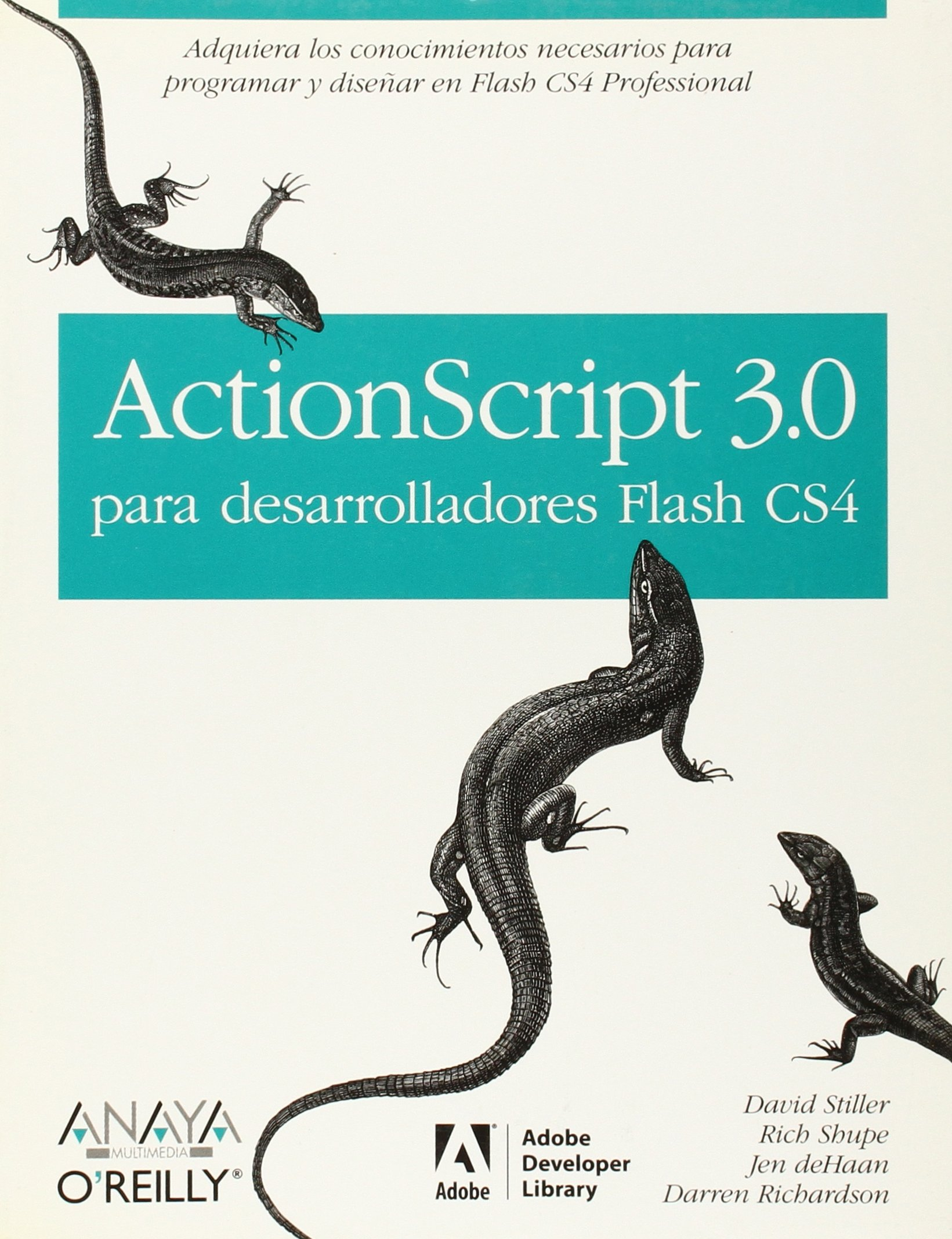 ActionScript 3.0 para desarrolladores Flash CS4/ ActionScript 3.0 Quick Reference Guide (Spanish Edition) PDF