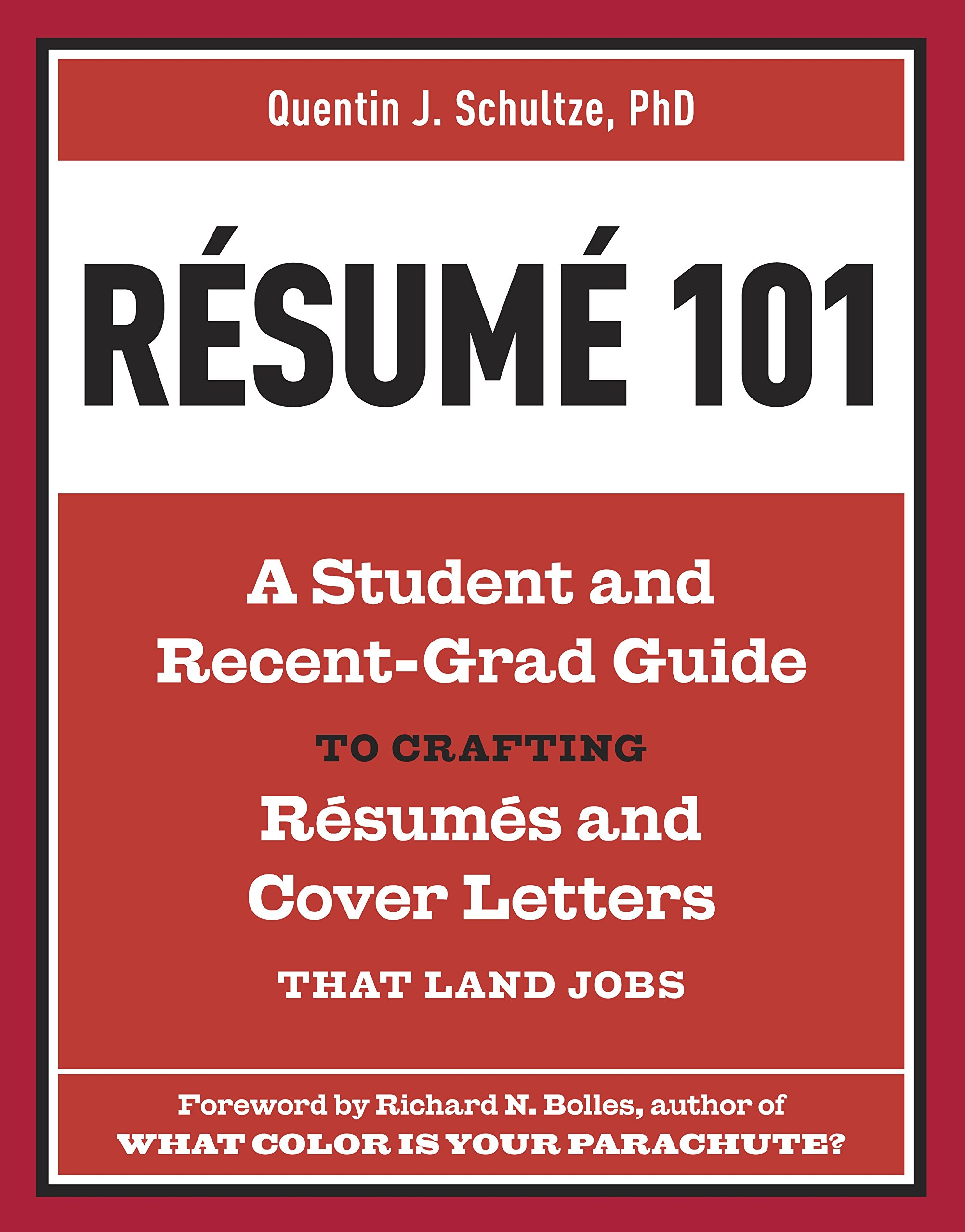 Resume 101: A Student And Recent Grad Guide To Crafting Resumes And Cover  Letters That Land Jobs: Quentin J. Schultze, Richard N. Bolles:  9781607741947: ...  Resume 101