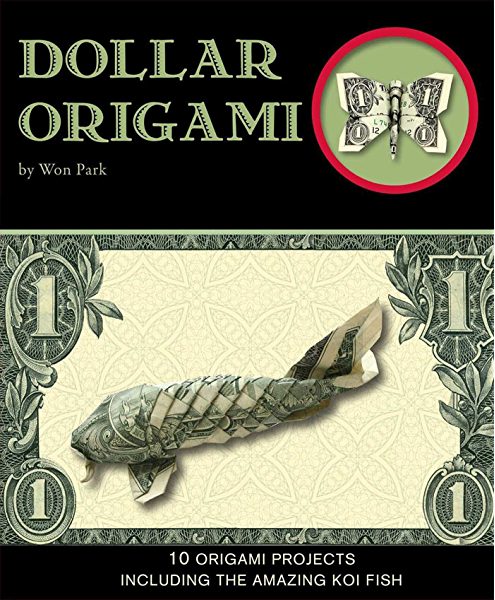 Dollar Origami: 15 Origami Projects Including the Amazing Koi Fish ... | 600x495