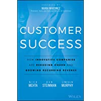 Customer Success: How Innovative Companies Are Reducing Churn and Growing Recurring...