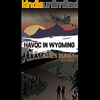 Katie's Journey: Havoc in Wyoming, Part 2