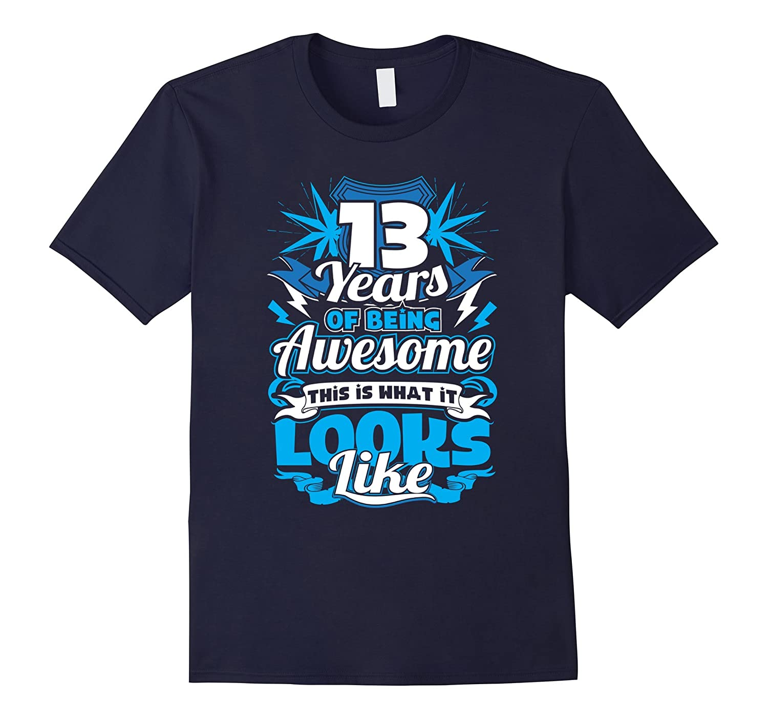 13th Birthday Shirts - 13 Years Of Being Awesome-BN