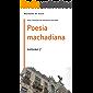 Poesia machadiana: volume 1