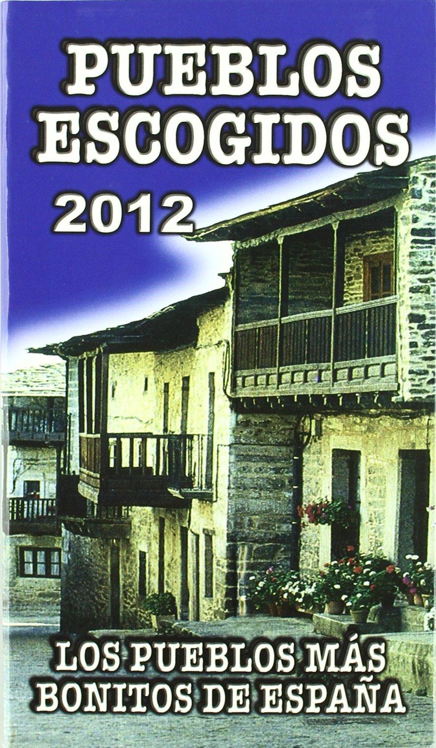 Pueblos escogidos 2012. Los pueblos más bonitos de España Guias ...