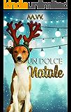 Un dolce Natale: Antologia