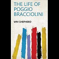 The Life of Poggio Bracciolini (English Edition)
