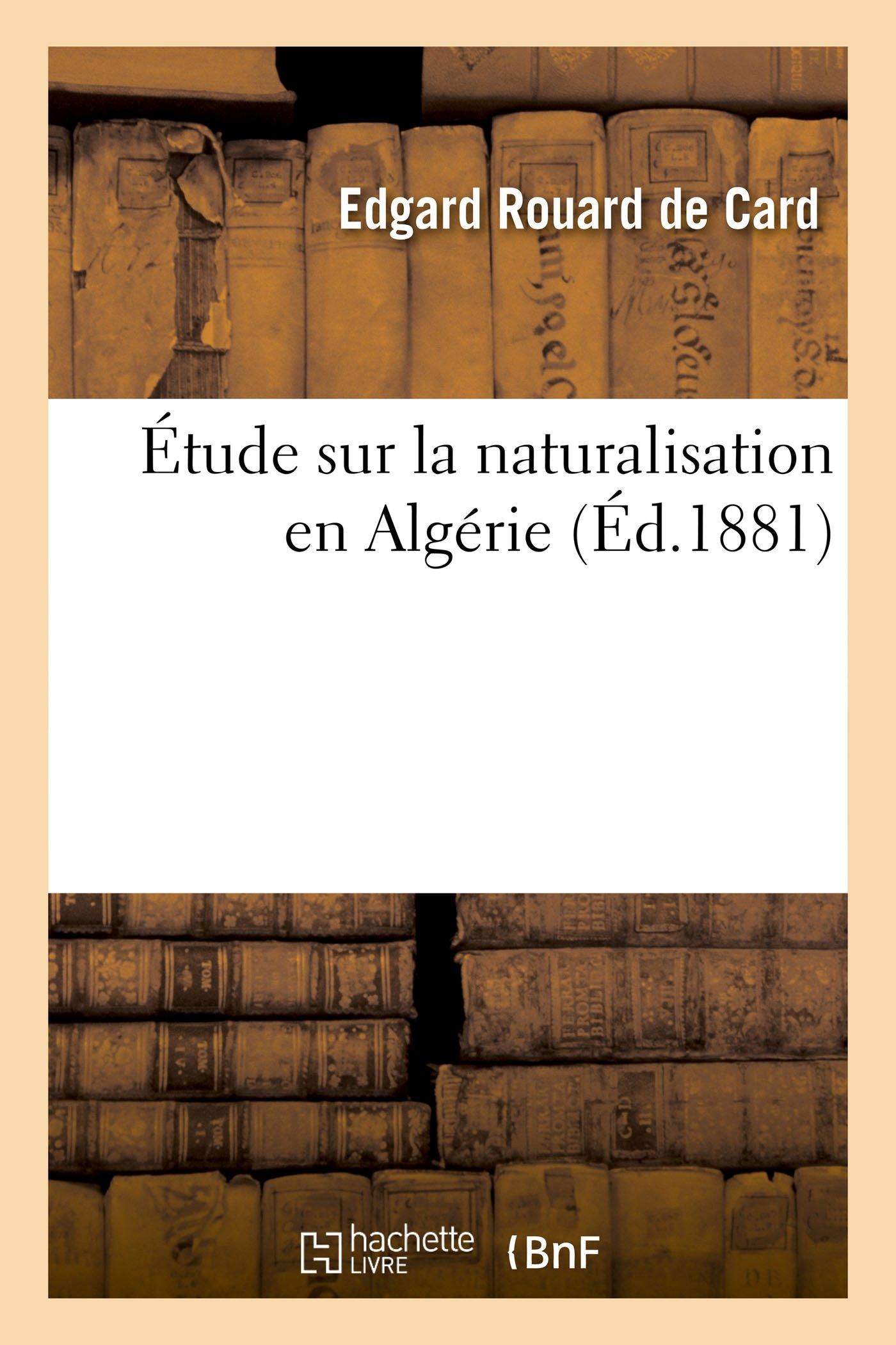 Download Étude Sur La Naturalisation En Algérie (Sciences Sociales) (French Edition) PDF