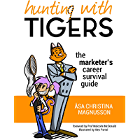 Hunting with Tigers: The marketer's career survival guide