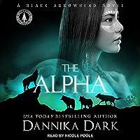 The Alpha: Black Arrowhead Series, Book 2