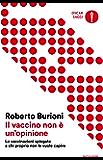 Il vaccino non è un'opinione: Le vaccinazioni spiegate a chi proprio non le vuole capire